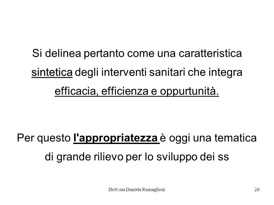 Dott.ssa Daniela Ramaglioni26 Si delinea pertanto come una caratteristica sintetica sintetica degli interventi sanitari che integra efficacia, efficie