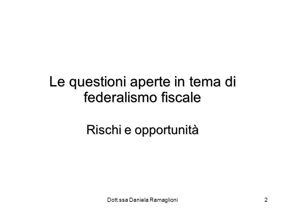 2 Le questioni aperte in tema di federalismo fiscale Rischi e opportunità