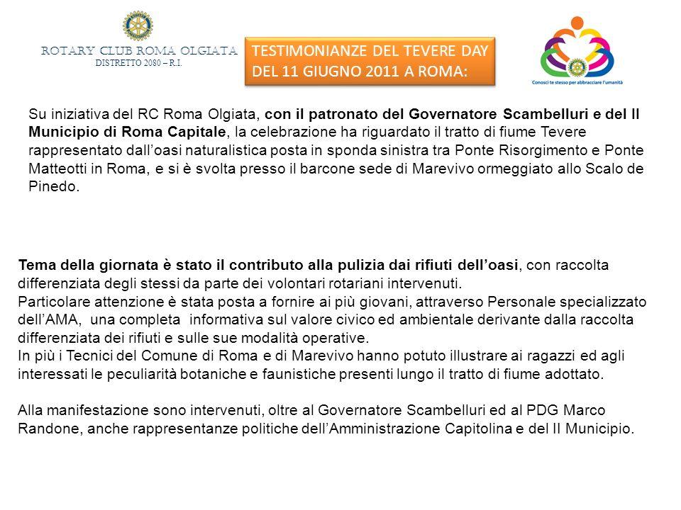 ROTARY CLUB ROMA OLGIATA DISTRETTO 2080 – R.I. TESTIMONIANZE DEL TEVERE DAY DEL 11 GIUGNO 2011 A ROMA: Su iniziativa del RC Roma Olgiata, con il patro