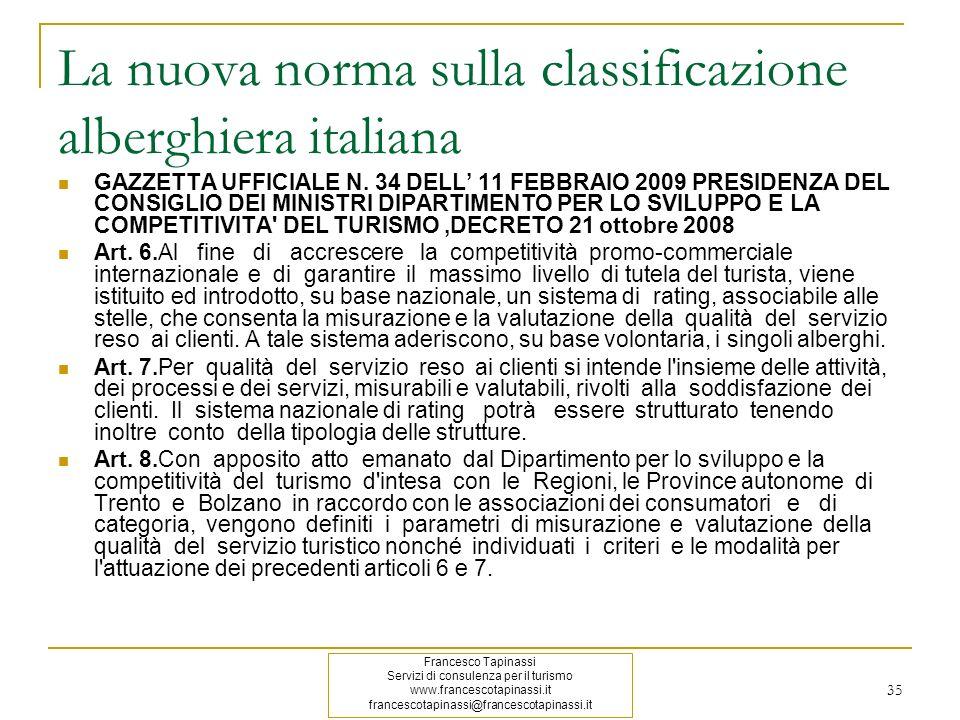 35 La nuova norma sulla classificazione alberghiera italiana GAZZETTA UFFICIALE N. 34 DELL 11 FEBBRAIO 2009 PRESIDENZA DEL CONSIGLIO DEI MINISTRI DIPA