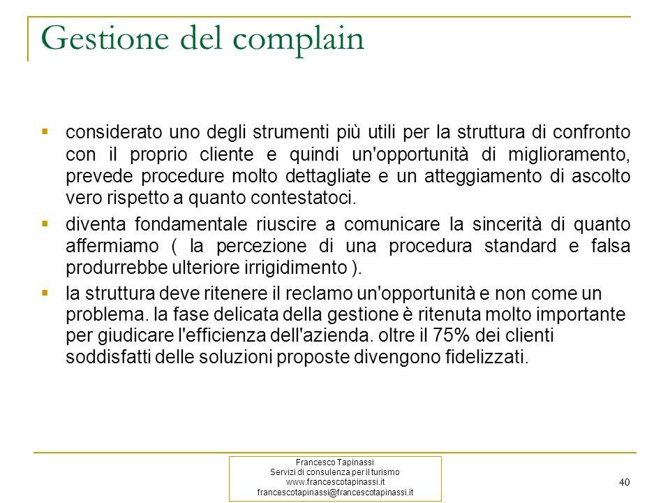 40 Gestione del complain considerato uno degli strumenti più utili per la struttura di confronto con il proprio cliente e quindi un'opportunità di mig