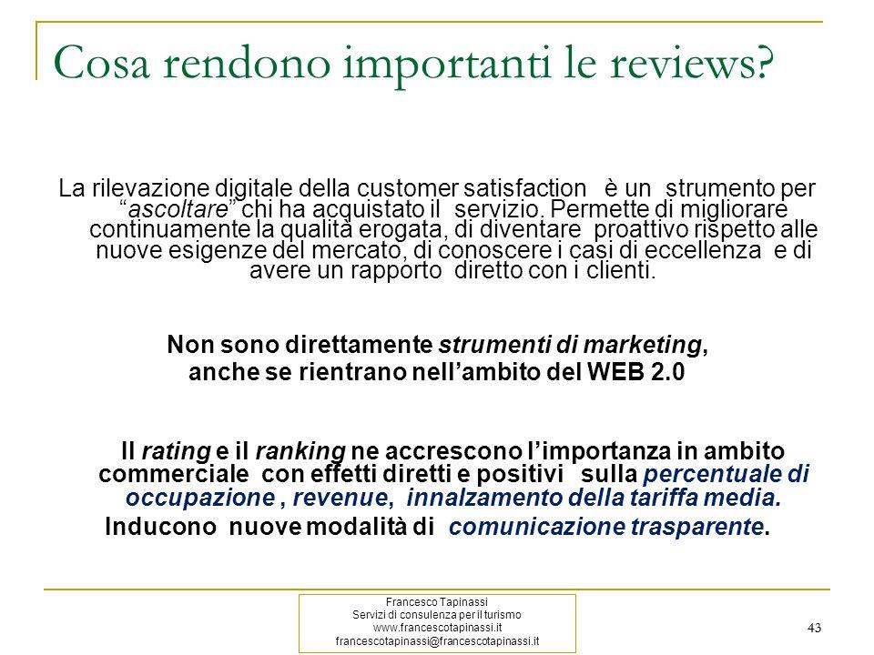 43 Cosa rendono importanti le reviews? La rilevazione digitale della customer satisfaction è un strumento perascoltare chi ha acquistato il servizio.