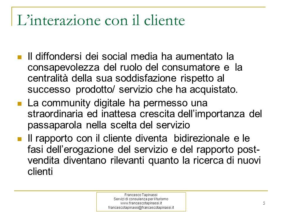 5 Linterazione con il cliente Il diffondersi dei social media ha aumentato la consapevolezza del ruolo del consumatore e la centralità della sua soddi