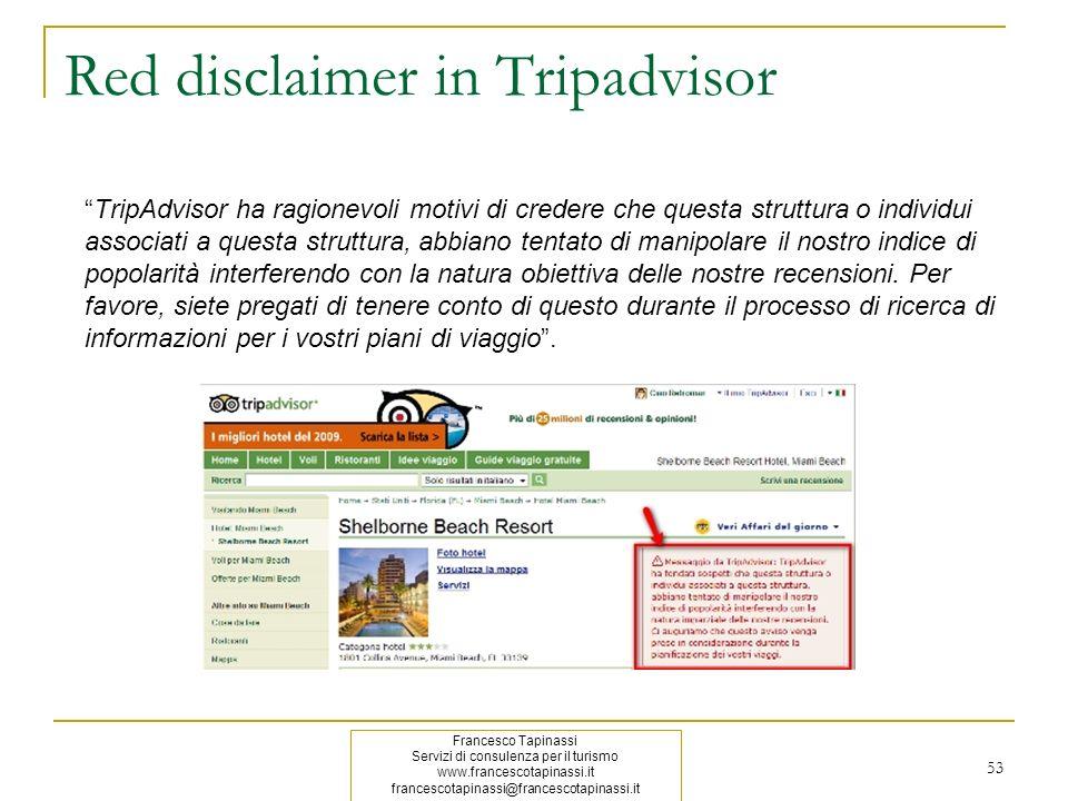 Red disclaimer in Tripadvisor TripAdvisor ha ragionevoli motivi di credere che questa struttura o individui associati a questa struttura, abbiano tent