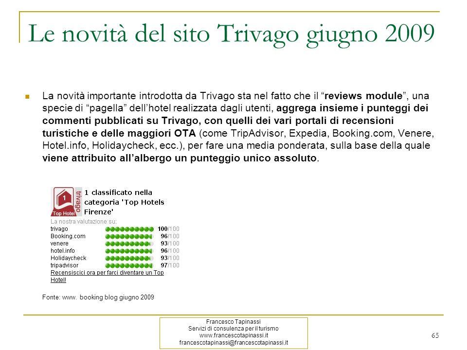 Le novità del sito Trivago giugno 2009 La novità importante introdotta da Trivago sta nel fatto che il reviews module, una specie di pagella dellhotel