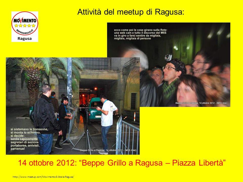 http://www.meetup.com/Movimento-5-Stelle-Ragusa/ Attività del meetup di Ragusa: 14 ottobre 2012: Beppe Grillo a Ragusa – Piazza Libertà