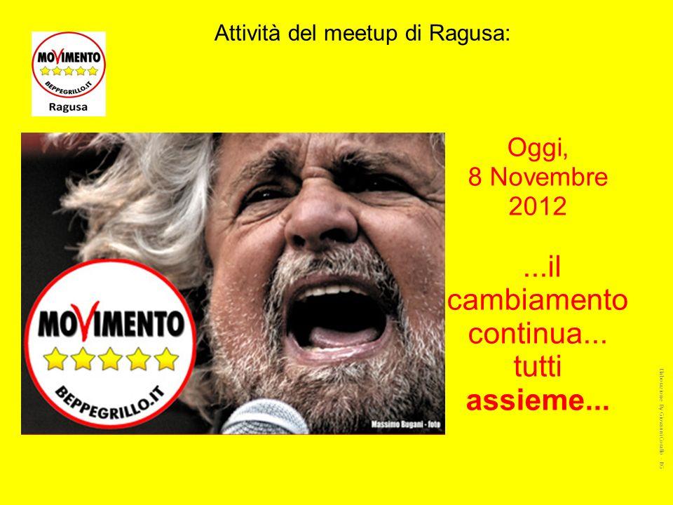 Attività del meetup di Ragusa: Oggi, 8 Novembre 2012...il cambiamento continua...