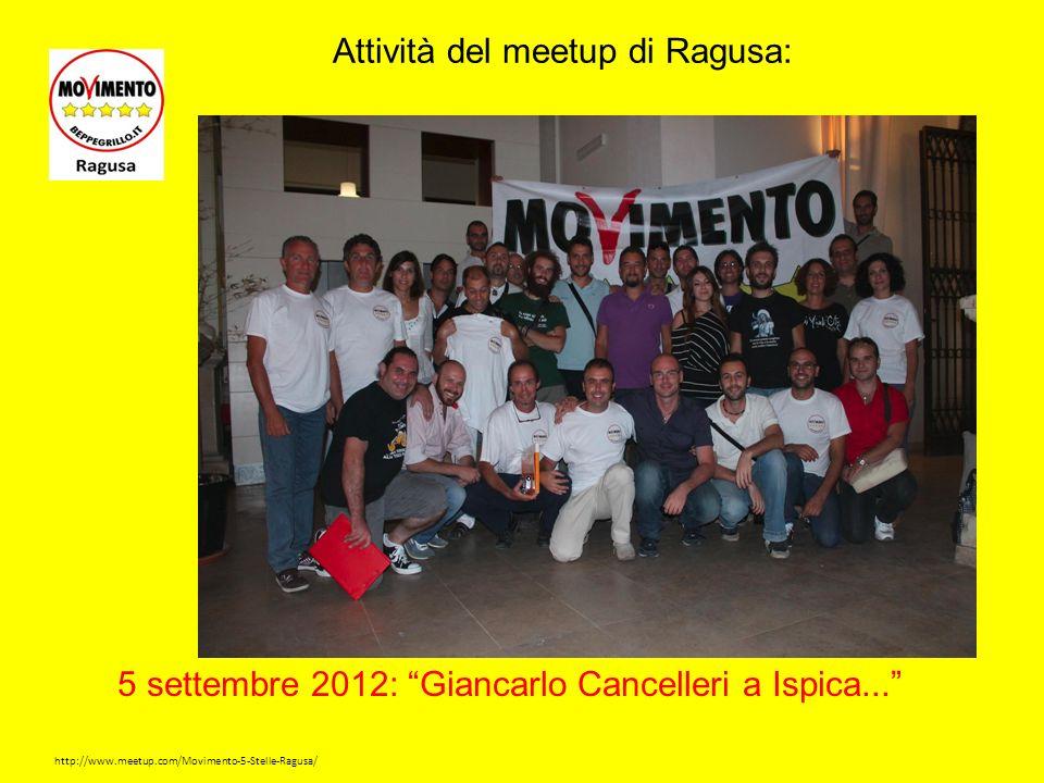 http://www.meetup.com/Movimento-5-Stelle-Ragusa/ Attività del meetup di Ragusa: 29 settembre 2012: Giancarlo Cancellieri a Ragusa...
