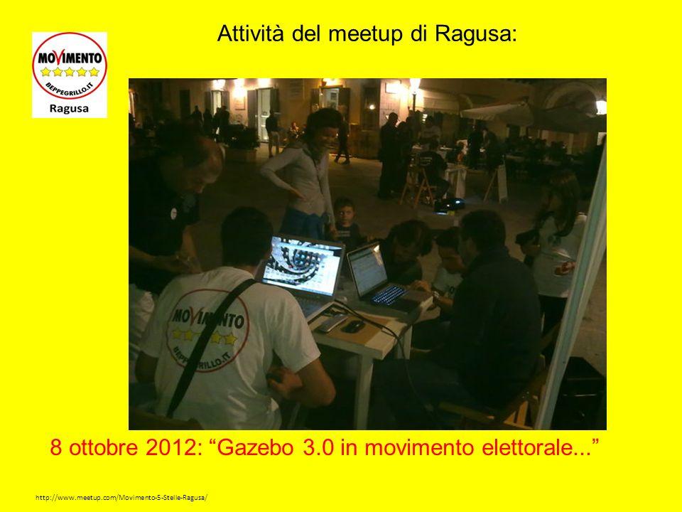 http://www.meetup.com/Movimento-5-Stelle-Ragusa/ Attività del meetup di Ragusa: Ottobre 2012: Operazione Attacchinaggio.......