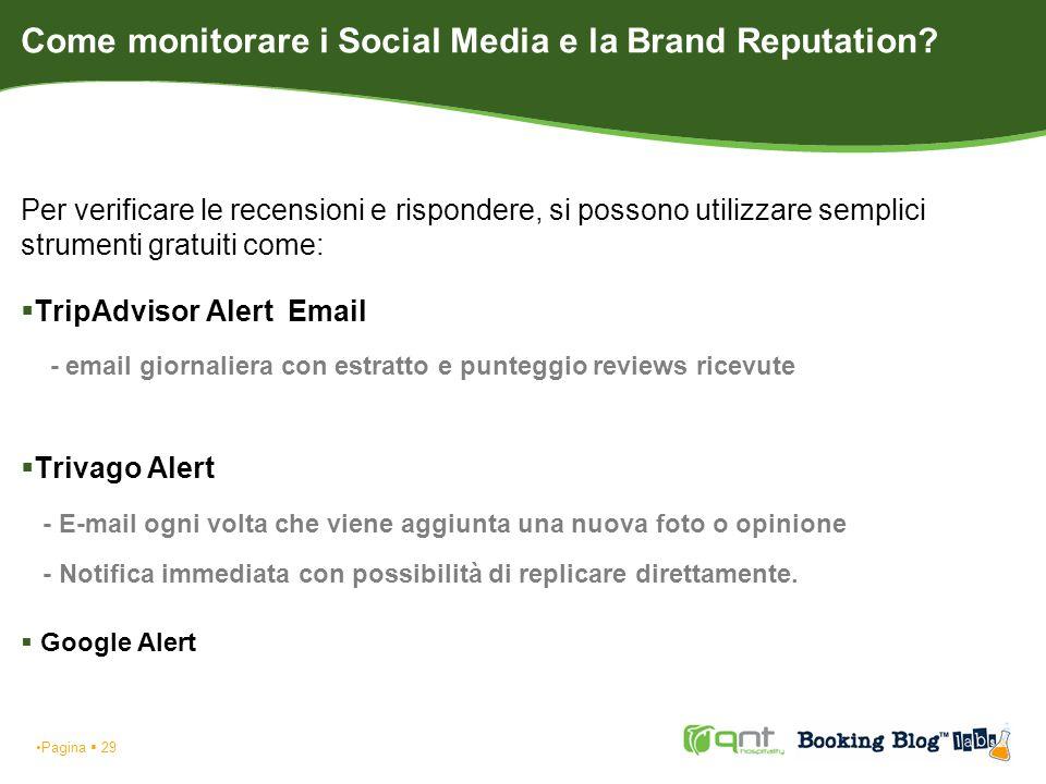 Come monitorare i Social Media e la Brand Reputation? Per verificare le recensioni e rispondere, si possono utilizzare semplici strumenti gratuiti com