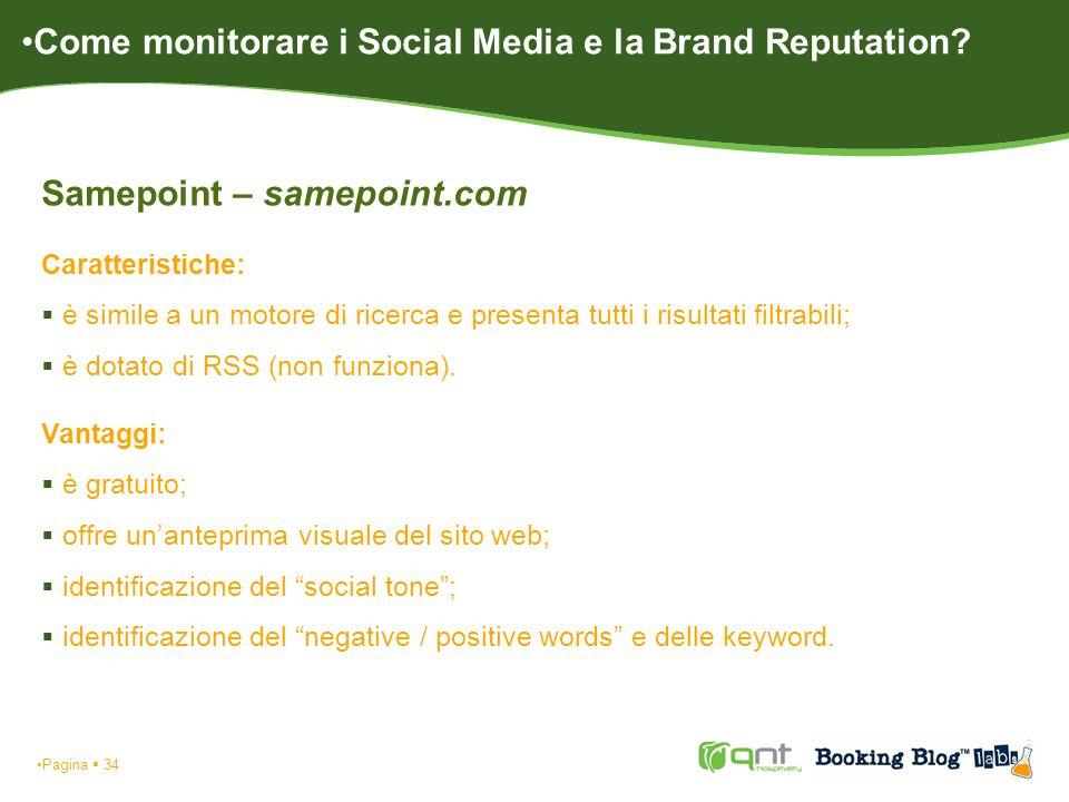 Pagina 34 Samepoint – samepoint.com Caratteristiche: è simile a un motore di ricerca e presenta tutti i risultati filtrabili; è dotato di RSS (non fun
