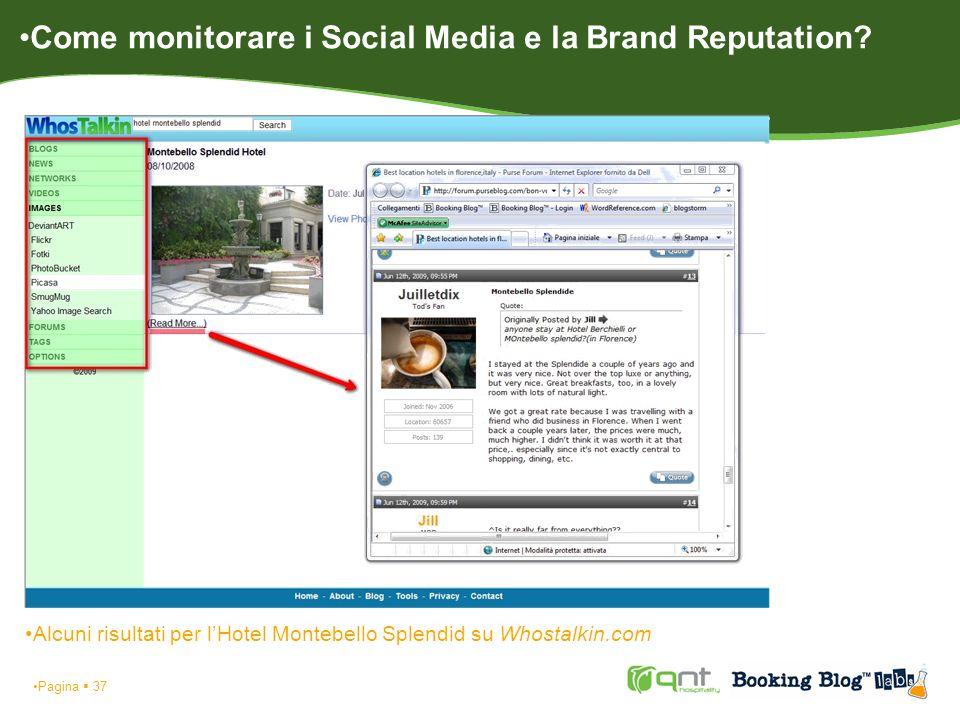 Pagina 37 Alcuni risultati per lHotel Montebello Splendid su Whostalkin.com Come monitorare i Social Media e la Brand Reputation?