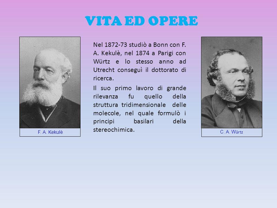 VITA ED OPERE Nel 1872-73 studiò a Bonn con F. A. Kekulè, nel 1874 a Parigi con Würtz e lo stesso anno ad Utrecht conseguì il dottorato di ricerca. Il