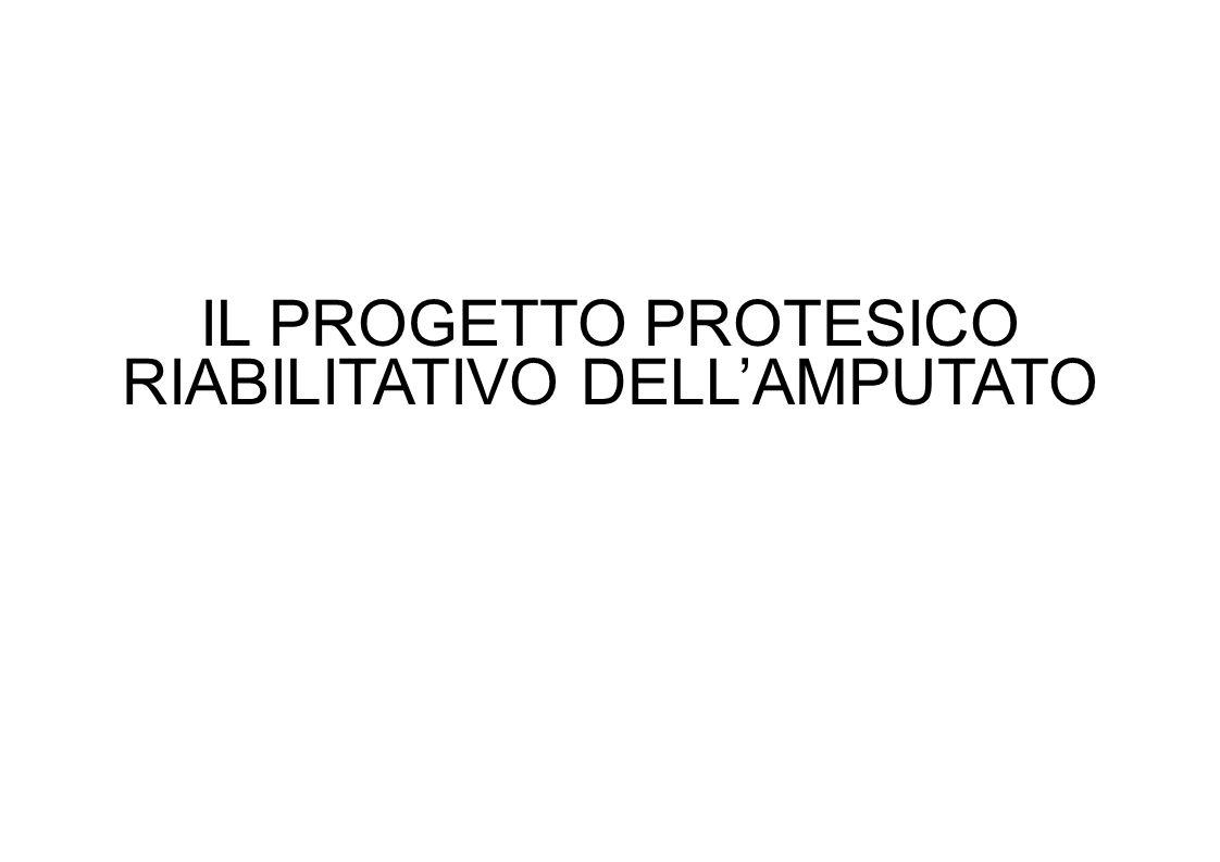 IL PROGETTO PROTESICO RIABILITATIVO DELLAMPUTATO