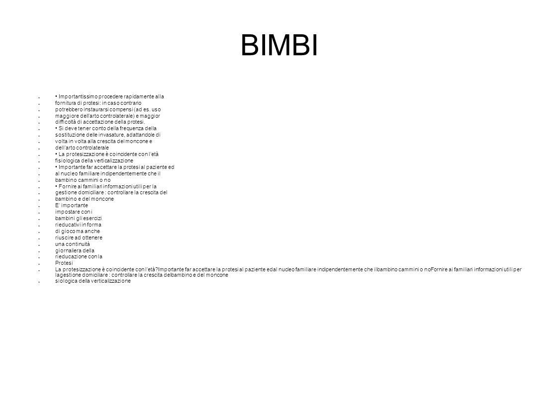 BIMBI Importantissimo procedere rapidamente alla fornitura di protesi: in caso contrario potrebbero instaurarsi compensi (ad es.