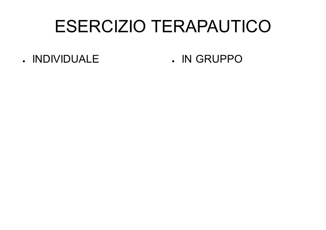 ESERCIZIO TERAPAUTICO INDIVIDUALE IN GRUPPO
