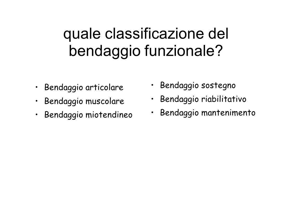 quale classificazione del bendaggio funzionale.