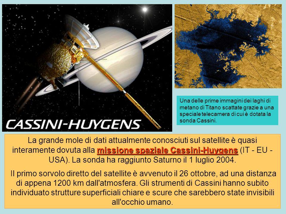 missione spaziale Cassini-Huygens La grande mole di dati attualmente conosciuti sul satellite è quasi interamente dovuta alla missione spaziale Cassin
