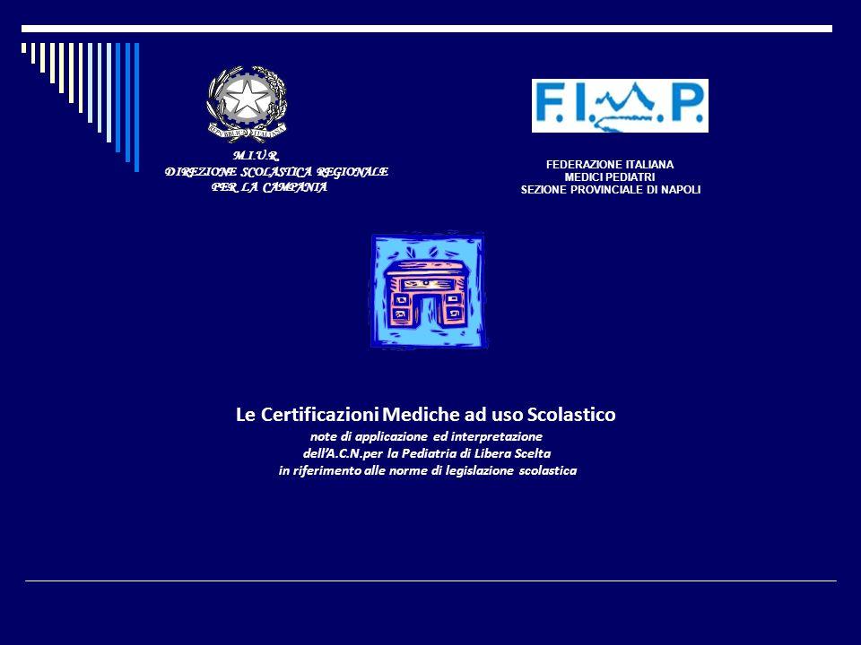 FEDERAZIONE ITALIANA MEDICI PEDIATRI SEZIONE PROVINCIALE DI NAPOLI M.I.U.R. DIREZIONE SCOLASTICA REGIONALE PER LA CAMPANIA Le Certificazioni Mediche a