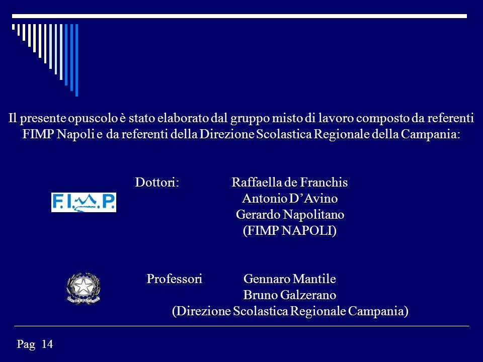 Il presente opuscolo è stato elaborato dal gruppo misto di lavoro composto da referenti FIMP Napoli e da referenti della Direzione Scolastica Regional