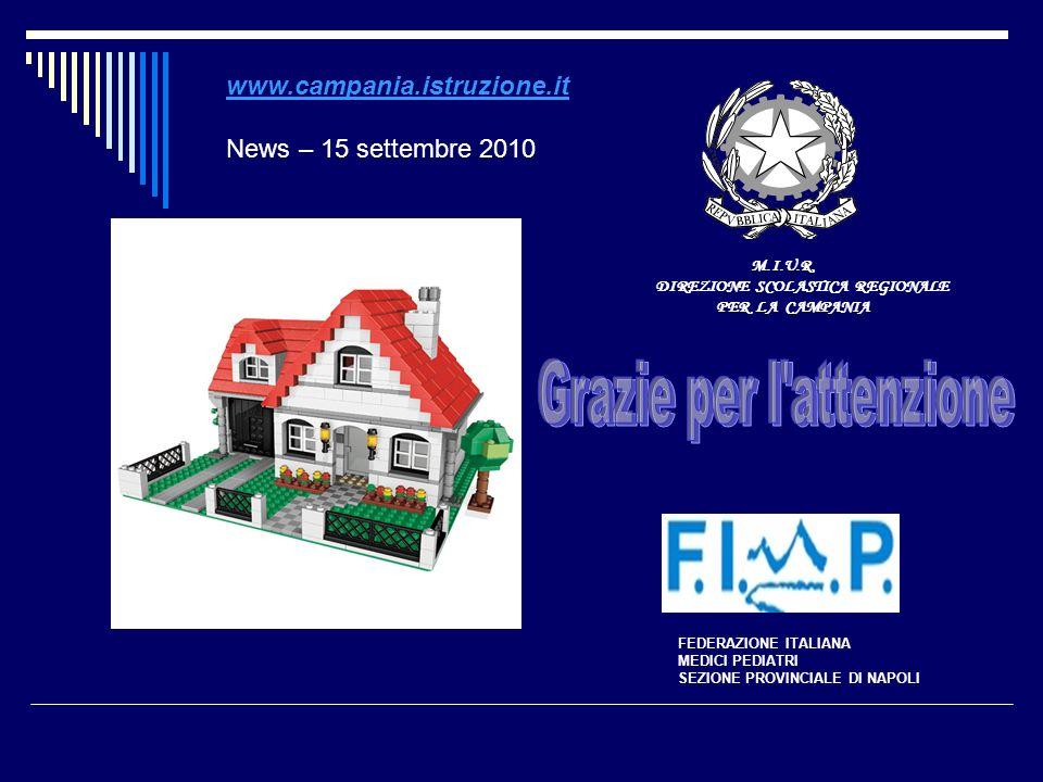 M.I.U.R. DIREZIONE SCOLASTICA REGIONALE PER LA CAMPANIA FEDERAZIONE ITALIANA MEDICI PEDIATRI SEZIONE PROVINCIALE DI NAPOLI www.campania.istruzione.it