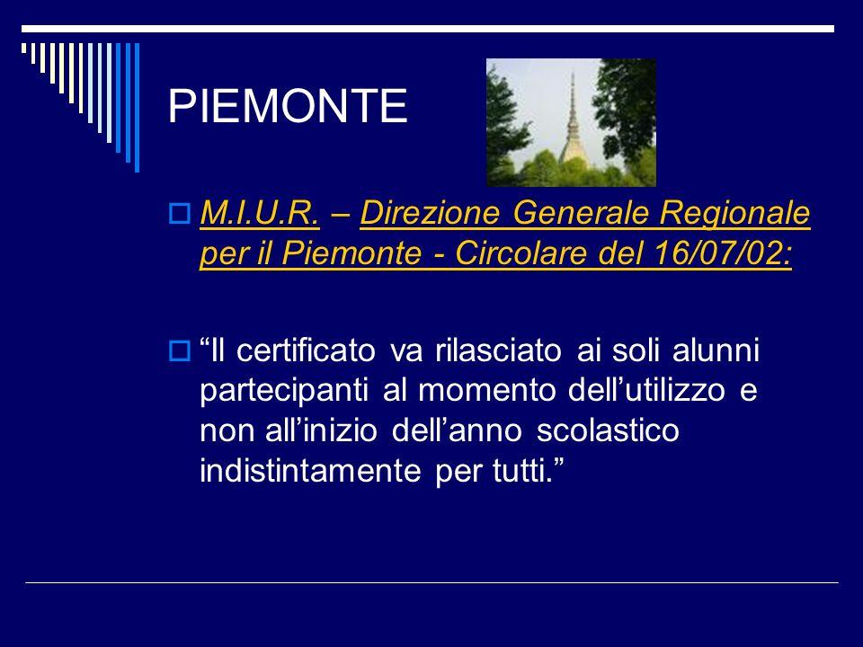 PIEMONTE M.I.U.R. – Direzione Generale Regionale per il Piemonte - Circolare del 16/07/02: Il certificato va rilasciato ai soli alunni partecipanti al