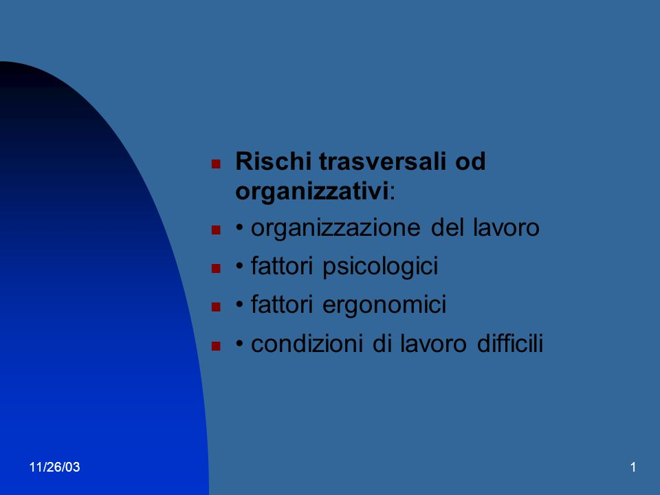 11/26/031 Rischi per la salute: agenti chimici agenti fisici agenti biologici