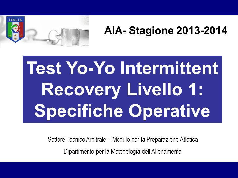 Test Yo-Yo Intermittent Recovery Livello 1: Specifiche Operative Settore Tecnico Arbitrale – Modulo per la Preparazione Atletica Dipartimento per la M
