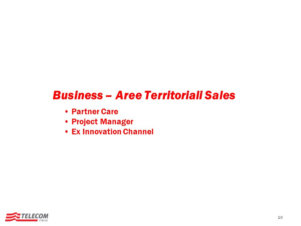 19 Business – Aree Territoriali Sales Partner Care Project Manager Ex Innovation Channel