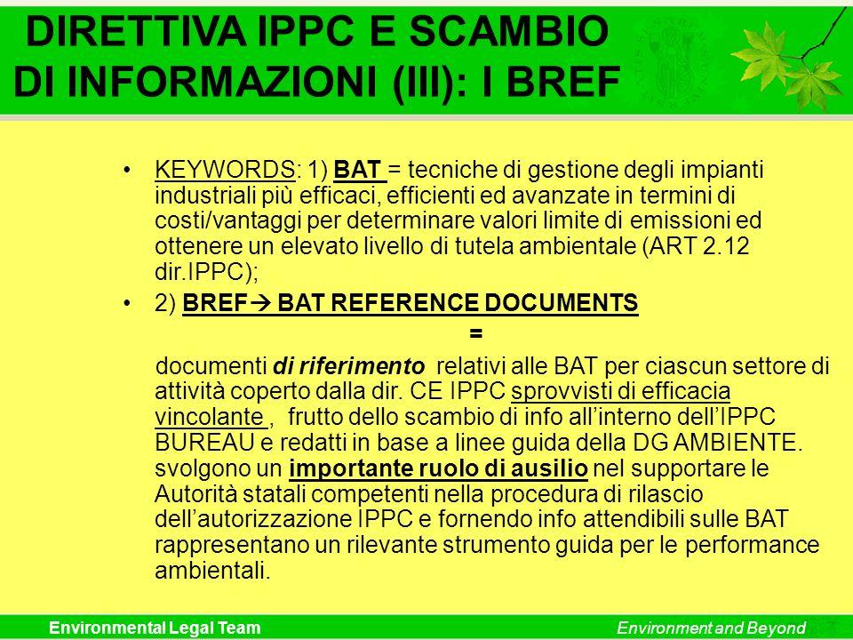 Environmental Legal TeamEnvironment and Beyond KEYWORDS: 1) BAT = tecniche di gestione degli impianti industriali più efficaci, efficienti ed avanzate