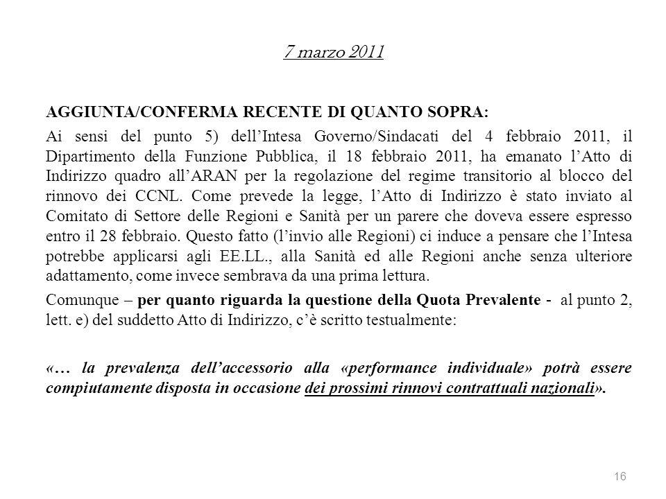 7 marzo 2011 AGGIUNTA/CONFERMA RECENTE DI QUANTO SOPRA: Ai sensi del punto 5) dellIntesa Governo/Sindacati del 4 febbraio 2011, il Dipartimento della