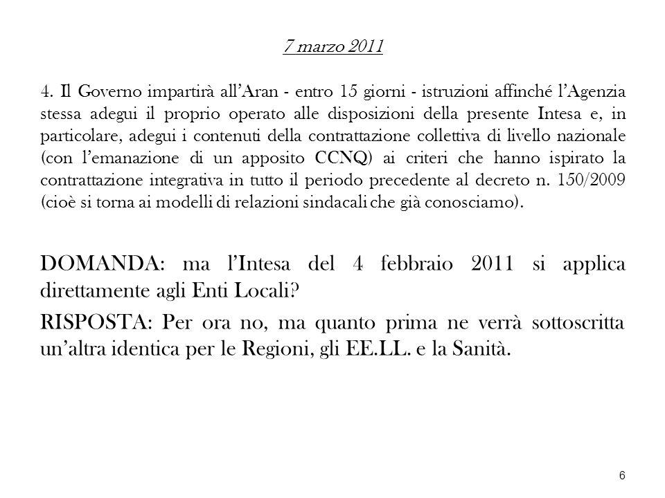 7 marzo 2011 4. Il Governo impartirà allAran - entro 15 giorni - istruzioni affinché lAgenzia stessa adegui il proprio operato alle disposizioni della
