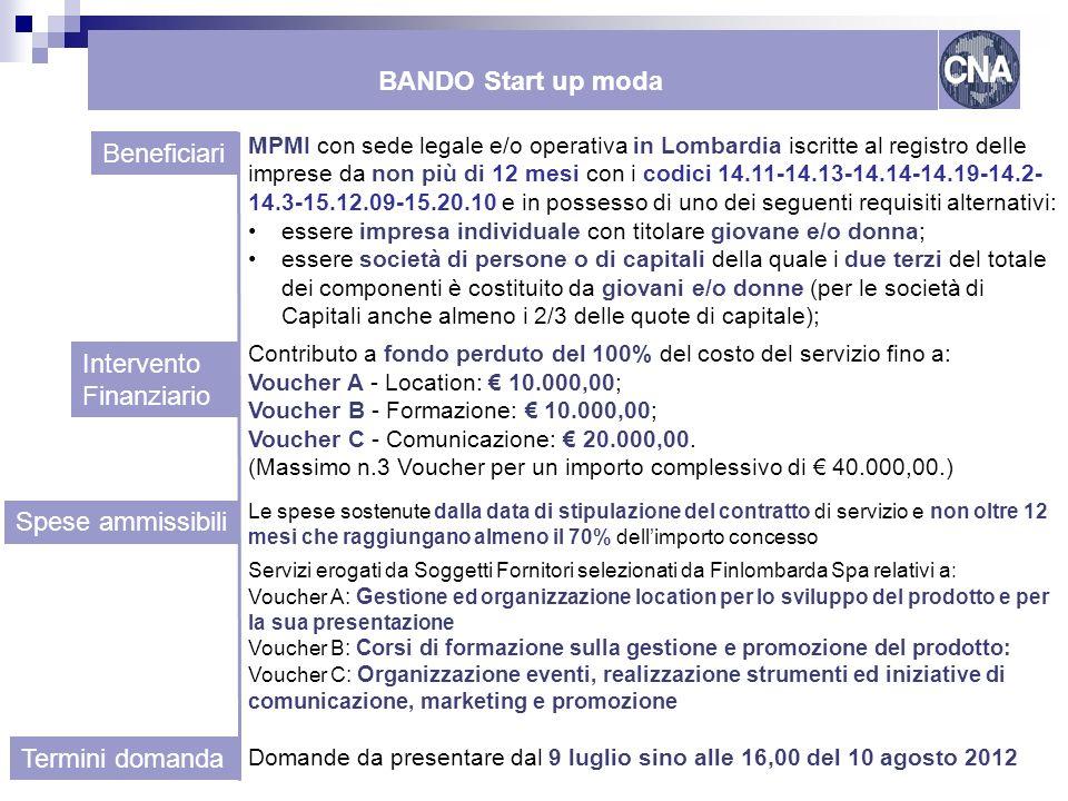 Come finanziare le reti Lombardia MPMI con sede operativa o legale in Lombardia iscritte al registro delle imprese da non più di 6 mesi o essere spin-off Universitario costituito da non oltre 2 anni o completare liscrizione entro 90 giorni dallapprovazione dellintervento finanziario.