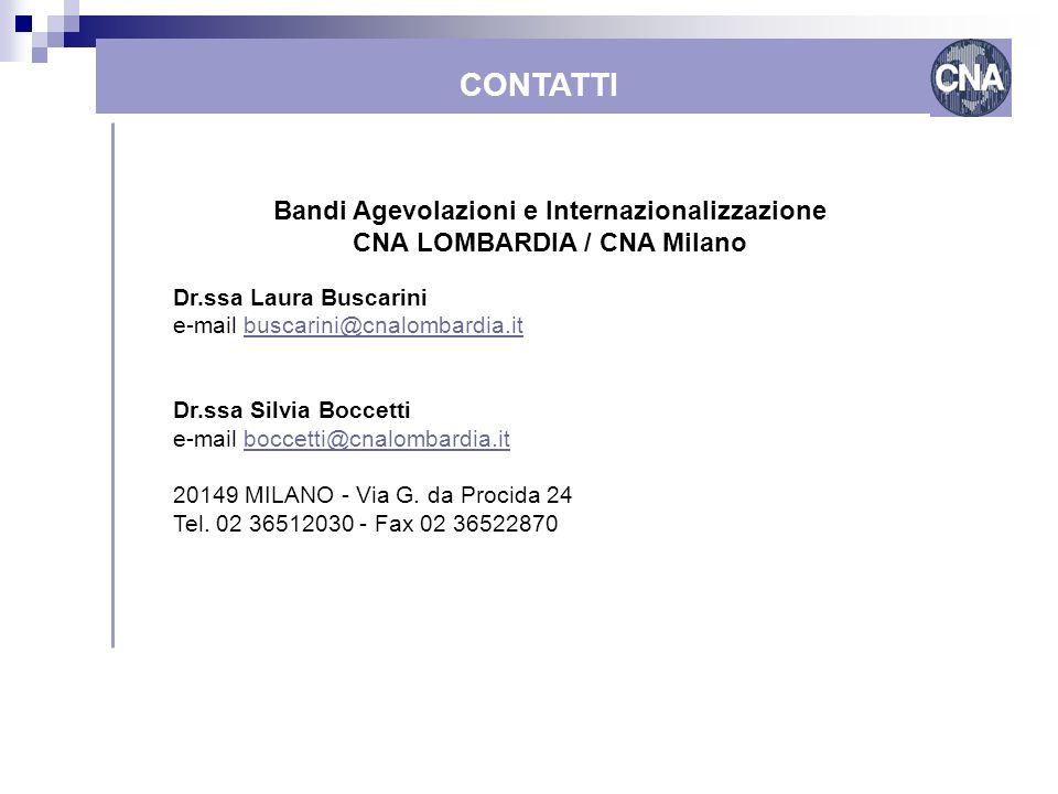 Come finanziare le reti Lombardia CONTATTI Bandi Agevolazioni e Internazionalizzazione CNA LOMBARDIA / CNA Milano Dr.ssa Laura Buscarini e-mail buscar