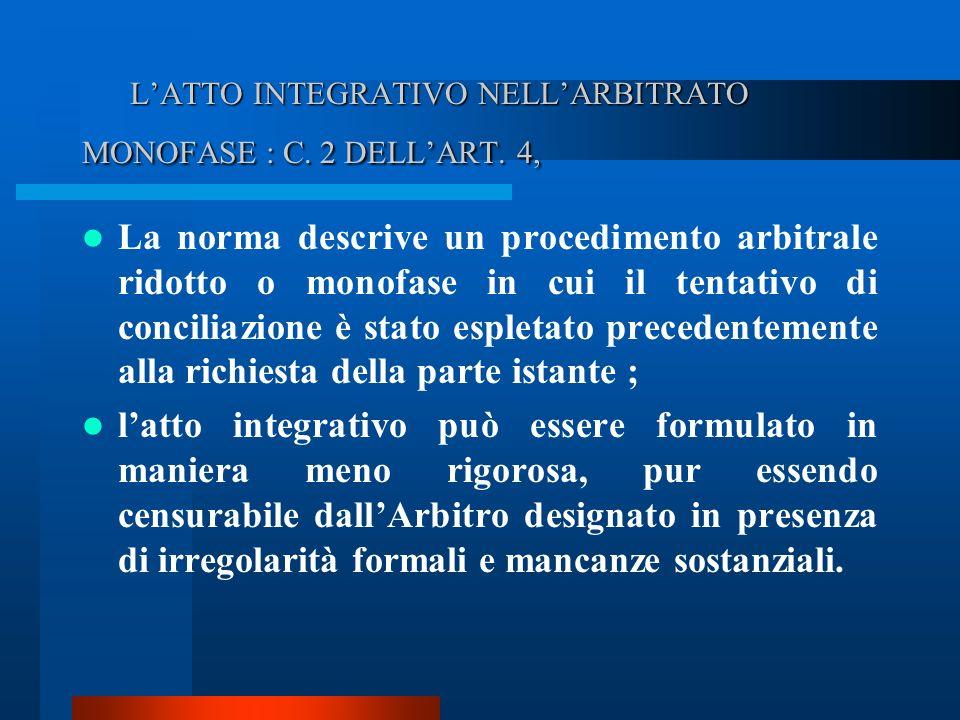 LATTO INTEGRATIVO NELLARBITRATO MONOFASE : C.2 DELLART.