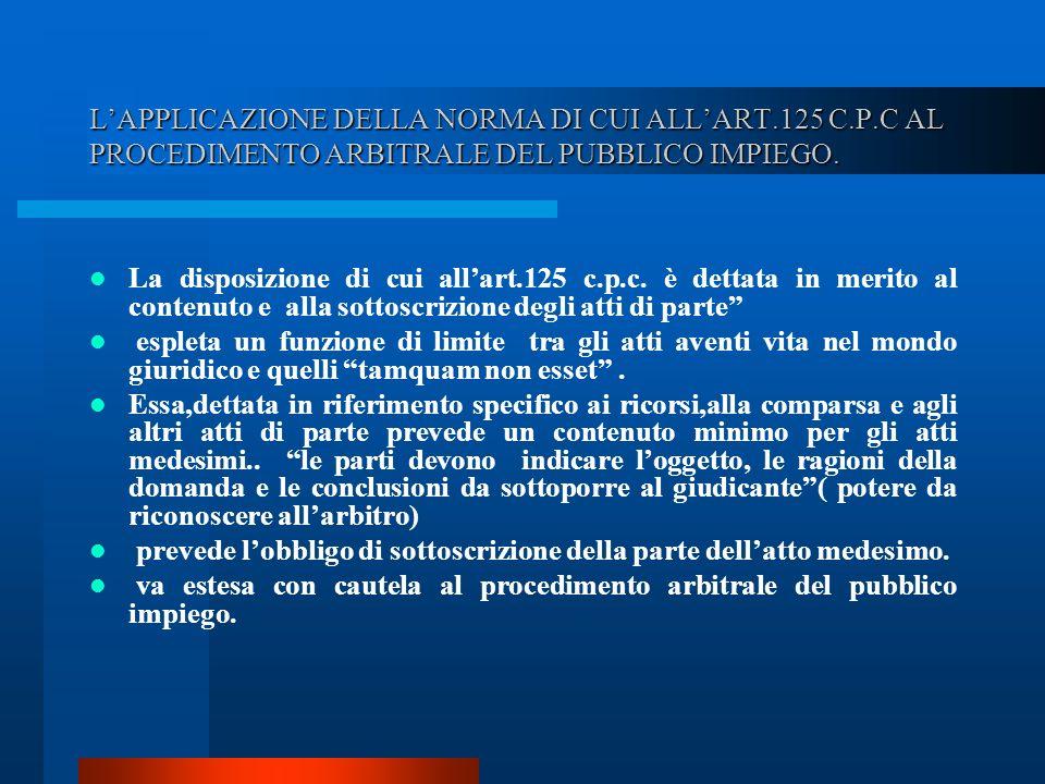 LAPPLICAZIONE DELLA NORMA DI CUI ALLART.125 C.P.C AL PROCEDIMENTO ARBITRALE DEL PUBBLICO IMPIEGO.