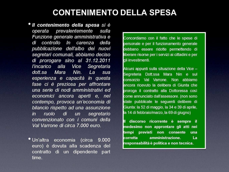 CONTENIMENTO DELLA SPESA Il contenimento della spesa si è operata prevalentemente sulla Funzione generale amministrativa e di controllo In carenza del