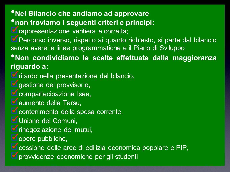 Nel Bilancio che andiamo ad approvare non troviamo i seguenti criteri e principi: rappresentazione veritiera e corretta; Percorso inverso, rispetto ai