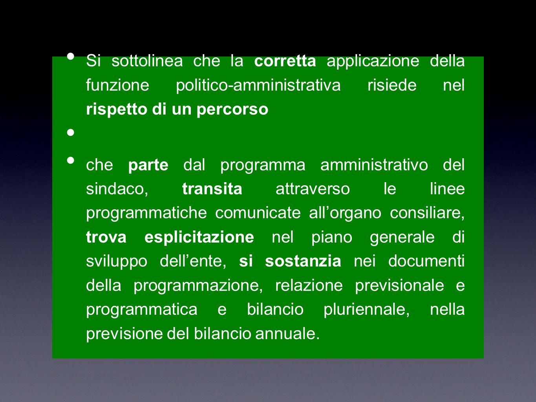 Si sottolinea che la corretta applicazione della funzione politico-amministrativa risiede nel rispetto di un percorso che parte dal programma amminist