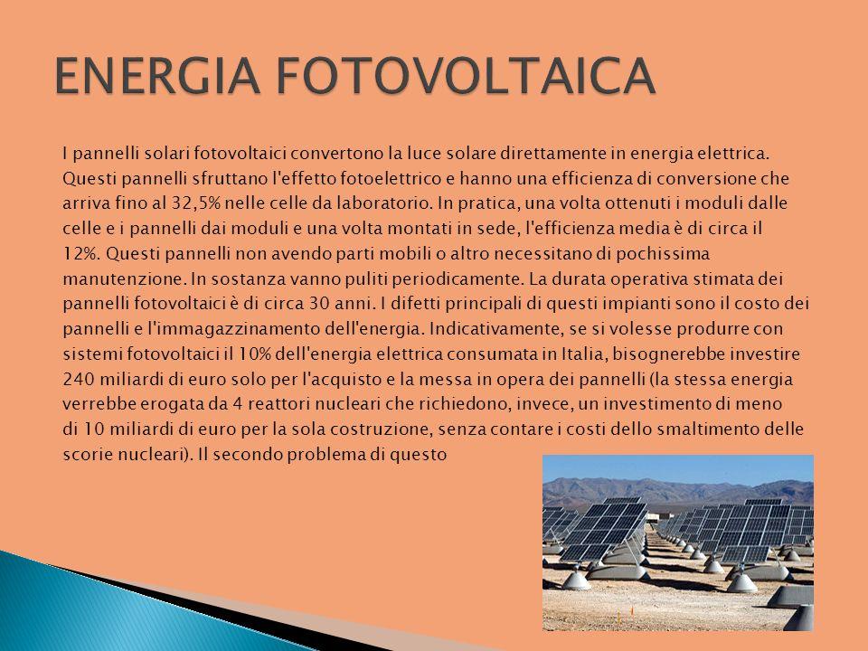 I pannelli solari fotovoltaici convertono la luce solare direttamente in energia elettrica. Questi pannelli sfruttano l'effetto fotoelettrico e hanno