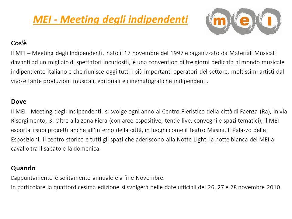 MEI - Meeting degli indipendenti Cosè Il MEI – Meeting degli Indipendenti, nato il 17 novembre del 1997 e organizzato da Materiali Musicali davanti ad