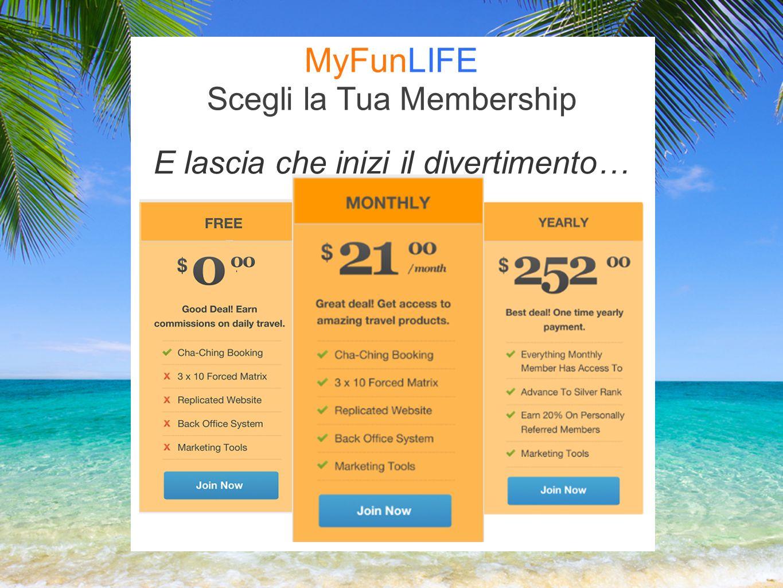 E lascia che inizi il divertimento… Scegli la Tua Membership MyFunLIFE