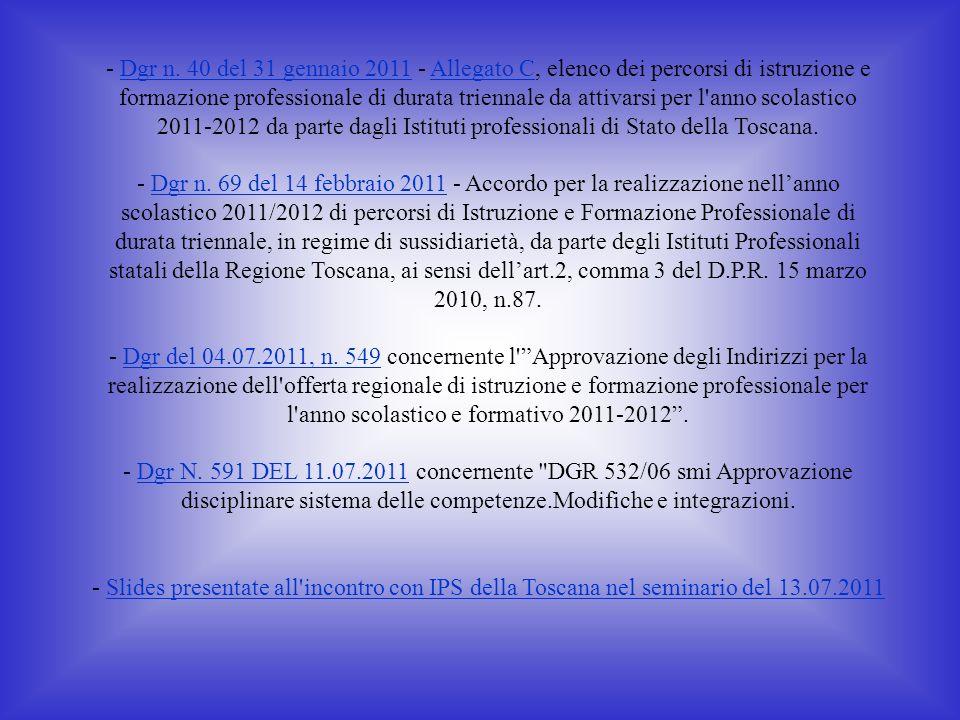 - Dgr n. 40 del 31 gennaio 2011 - Allegato C, elenco dei percorsi di istruzione e formazione professionale di durata triennale da attivarsi per l'anno