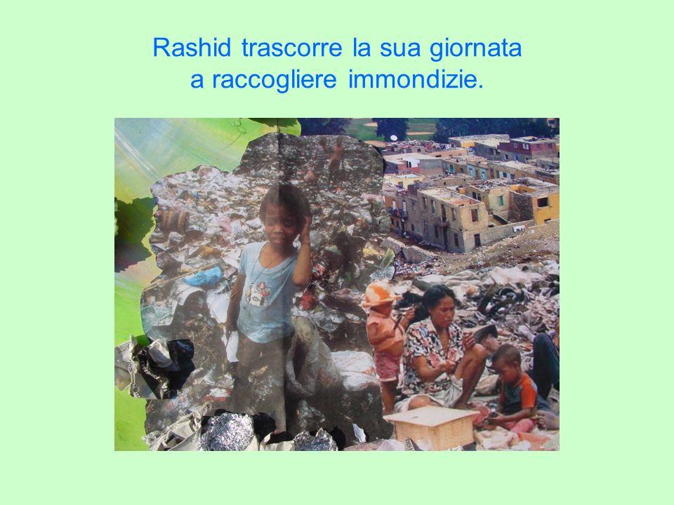 Rashid trascorre la sua giornata a raccogliere immondizie.
