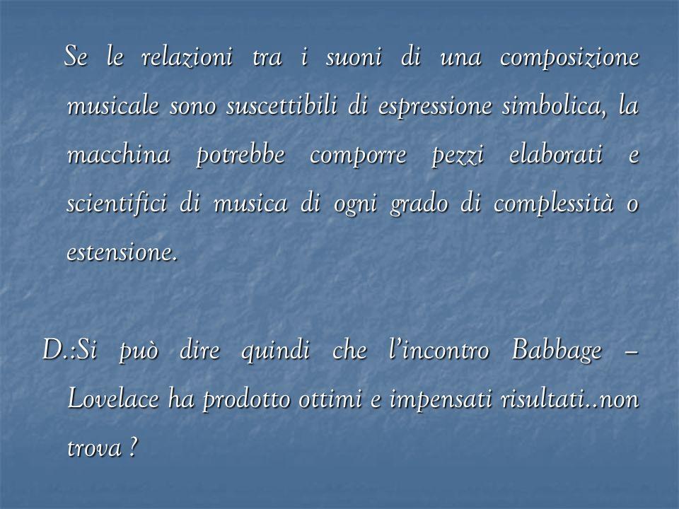 Se le relazioni tra i suoni di una composizione musicale sono suscettibili di espressione simbolica, la macchina potrebbe comporre pezzi elaborati e s