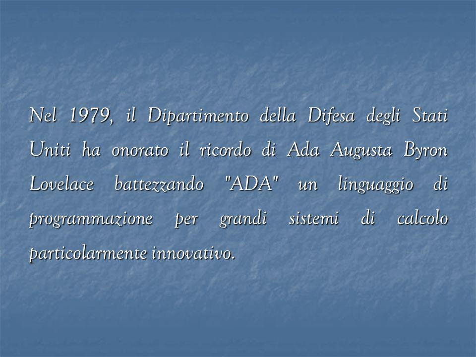 Nel 1979, il Dipartimento della Difesa degli Stati Uniti ha onorato il ricordo di Ada Augusta Byron Lovelace battezzando