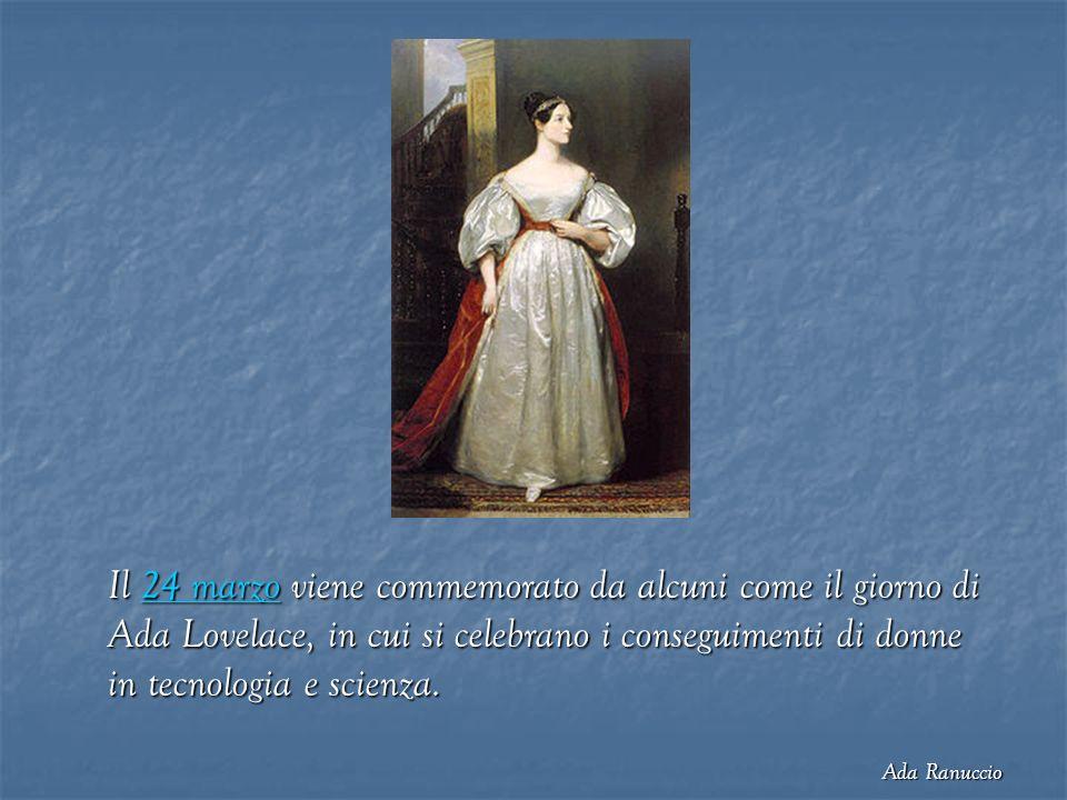 Il 24 marzo viene commemorato da alcuni come il giorno di Ada Lovelace, in cui si celebrano i conseguimenti di donne in tecnologia e scienza. 24 marzo