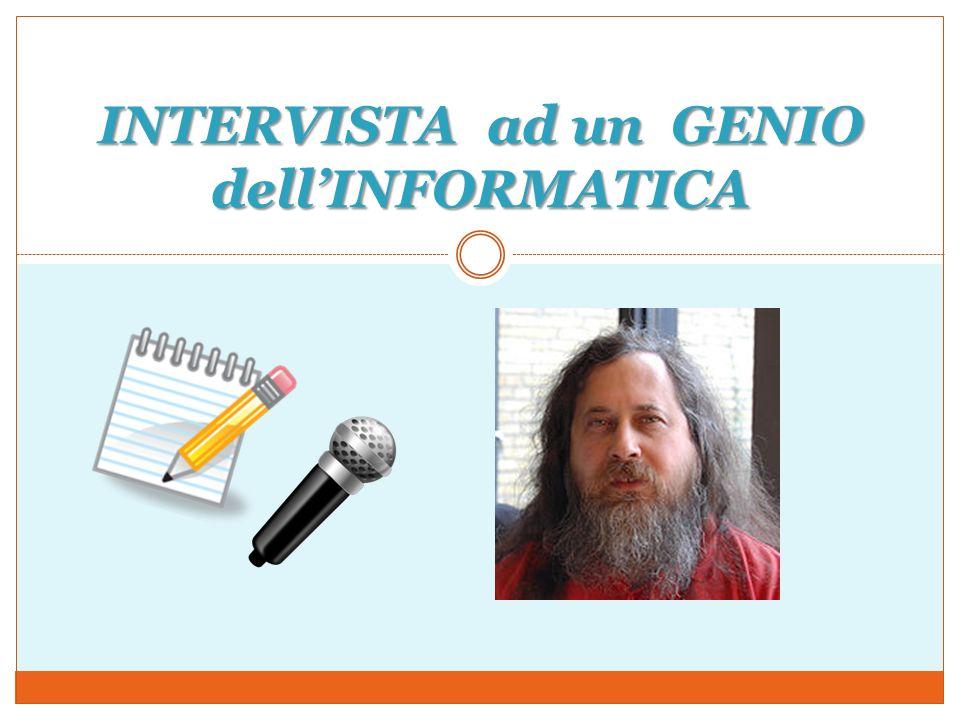 Le informazioni necessarie per costruire lintervista simulata si ritrovano nella seguente SITOGRAFIA: http://it.wikipedia.org/wiki/Richard_Stallman http://www.gnu.org/gnu/thegnuproject.it.html
