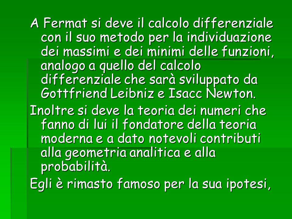 anche nota come ULTIMO TEOREMA di Fermat che è rimasta indimostrata per più di 300 anni fino al 1994 con la dimostrazione è opera di Andrew Wiles.