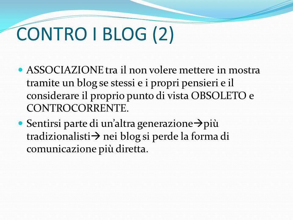 CONTRO I BLOG (2) ASSOCIAZIONE tra il non volere mettere in mostra tramite un blog se stessi e i propri pensieri e il considerare il proprio punto di